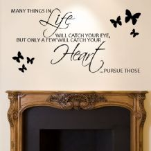 Many Things In Life Will Catch Your Eye~ Wall sticker / decals